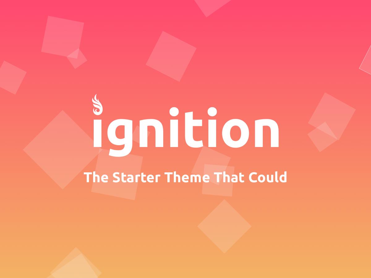 Ignition - WordPress Starter Theme
